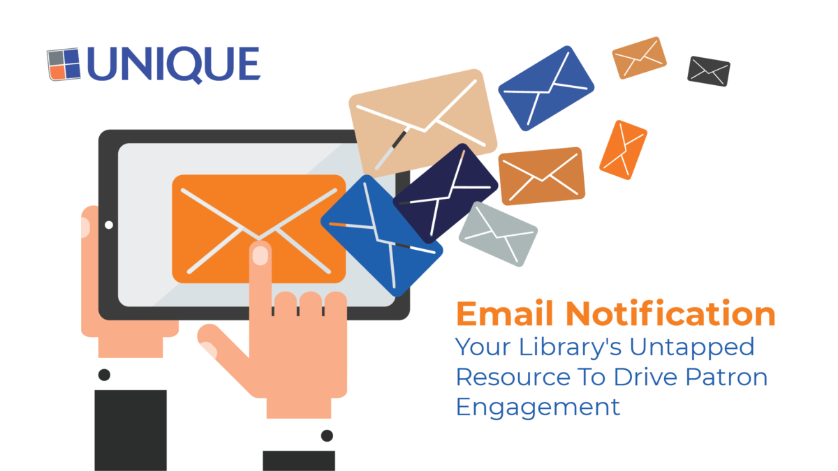 Email Notification – Your Library's Untapped Resource to Drive Patron Engagement | Unique Webinar